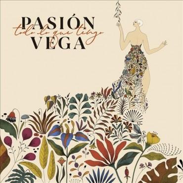 "Pasión Vega "" Todo lo que tengo """