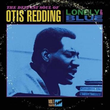 """Otis Redding """" Lonely & Blue: The deepest soul of Otis Redding """""""
