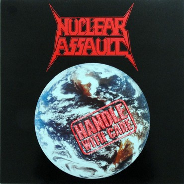 "Nuclear Assault "" Handle with care """