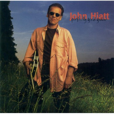 "John Hiatt "" Perfectly good guitar """