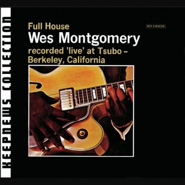 """Wes Montgomery """" Full house """""""
