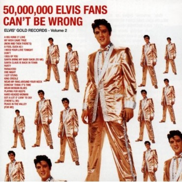 "Elvis Presley "" 50.000.000 Elvis fans can't be wrong """