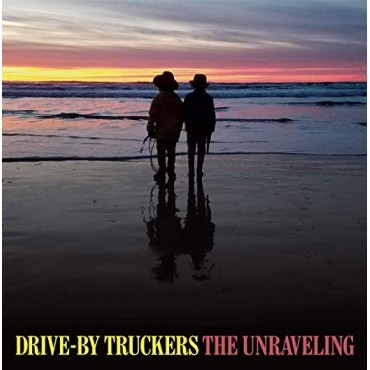 "Drive By Truckers "" The unraveling """