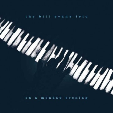 "Bill Evans trio "" On a monday evening """