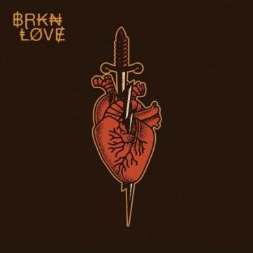 "BRKN LOVE "" BRKN LOVE """