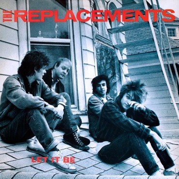 """The Replacements """" Let it be """""""