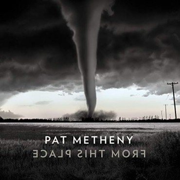 """Pat Metheny """" From this place """""""