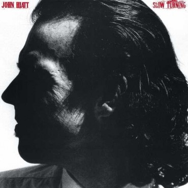 "John Hiatt "" Slow turning """