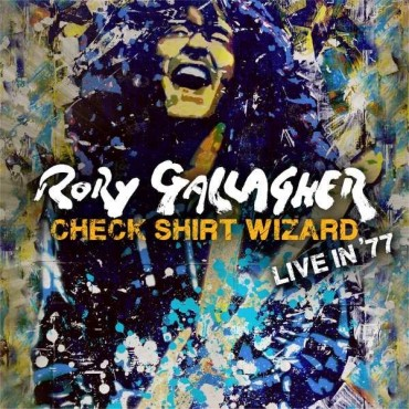 """Rory Gallagher """" Check shirt wizard-Live in '77 """""""
