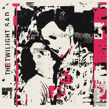 "Twilight Sad "" It won't be like this all the time """