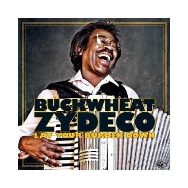 "Buckwheat Zydeco "" Lay your burden down """