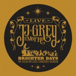 "JJ Grey & Mofro "" Brighter days """