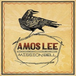 "Amos Lee "" Mission Bell """