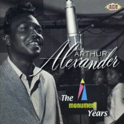 "Arthur Alexander "" The Monument Years """