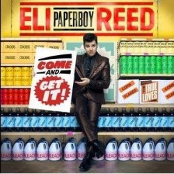 "Eli Paperboy Reed "" Come and get it! """