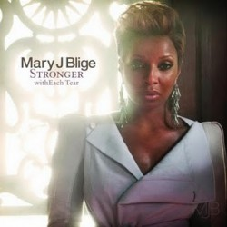 "Mary J Blige "" Stronger with each tear """