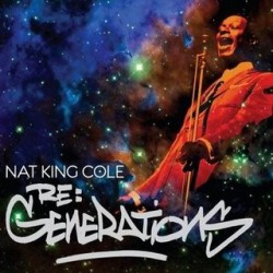 "Nat King Cole "" Re:generations """