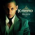 """K Maro """" Million Dollar boy """""""