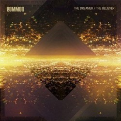 "Common "" The Dreamer/The Believer """