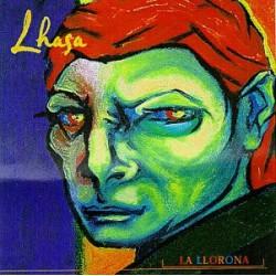 """Lhasa """" La llorona """""""