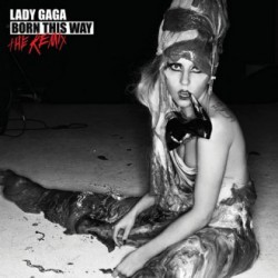 "Lady Gaga "" Born this way-The Remix """