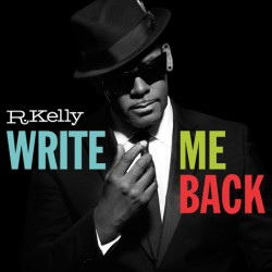 "R. Kelly "" Write me back """