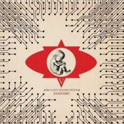 """Afro Celt Sound System """" Anatomic """""""