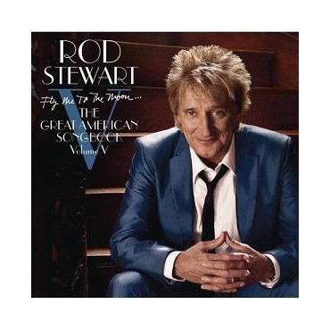 "Rod Stewart "" Fly me to the moon-The great american songbook volume V """