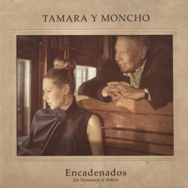 """Tamara y Moncho """" Encadenados-Un homenaje al bolero """""""