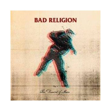 "Bad Religion "" The Dissent of  man """