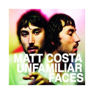 "Matt Costa "" Unfamiliar faces """