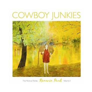 "Cowboy Junkies "" Renmin Park-The nomad series vol 1 """