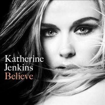 """Katherine Jenkins """" Believe """""""