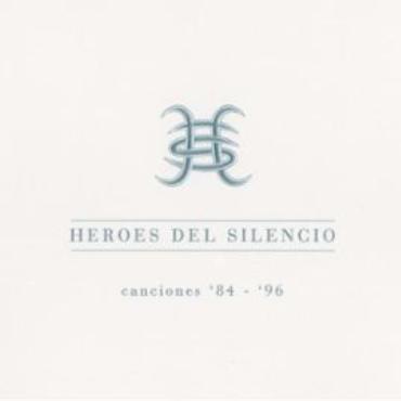 """Héroes del Silencio """" Canciones '84-'96 """""""