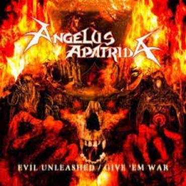 "Angelus Apatrida "" Evil unleashed/Give'em war """