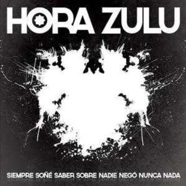 "Hora Zulu "" Siempre soñé saber sobre nadie negó nunca nada """