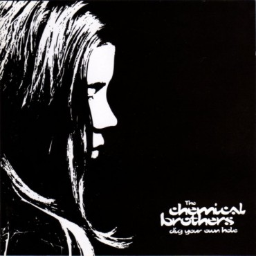 """Chemical brothers """" Dig your own hole """""""