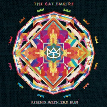 """The Cat Empire """" Rising with the sun """""""