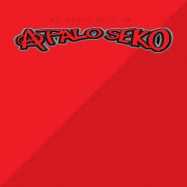 """A Palo Seko """" El Disco Rojo De A Palo Seko """""""