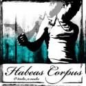 "Habeas Corpus "" O Todo, O Nada """