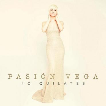 """Pasión Vega """" 40 quilates """""""