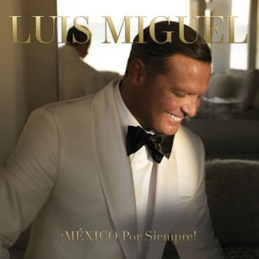 """Luis Miguel """" México por siempre """""""