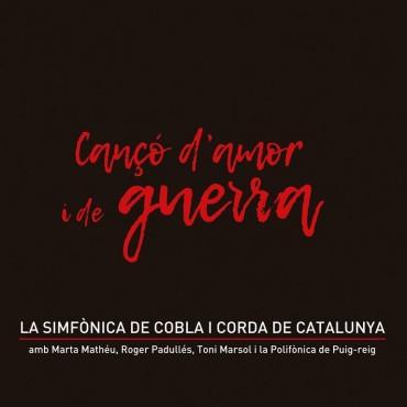 """La simfònica de cobla i corda de Catalunya """" Cançó d'amor i de guerra """""""