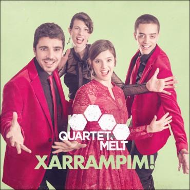 """Quartet melt """" Xarrampim! """""""