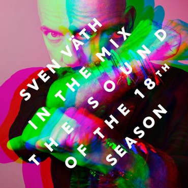 """Sven Vath """" In the mix- The sound of the 18th season """""""