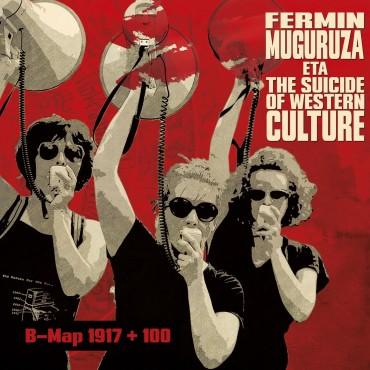 """Fermin Muguruza eta The suicide of western culture """" B-Map 1917+100 """""""