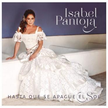 """Isabel Pantoja """" Hasta que se apague el sol """""""