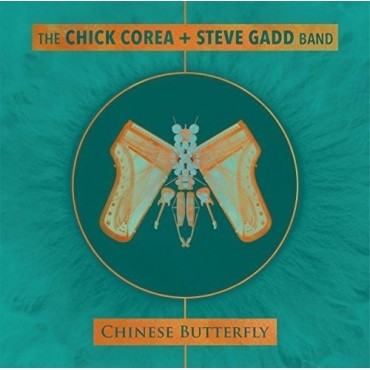 "Chick Corea/Steve Gadd Band "" Chinese butterfly """