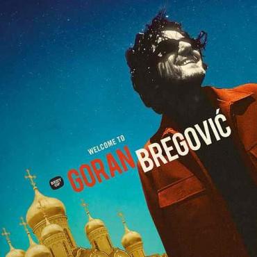 """Goran Bregovic """" Welcome to Goran Bregovic """""""
