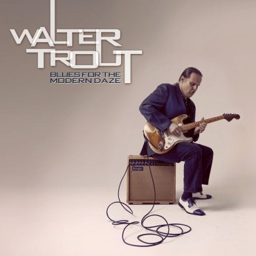 "Walter Trout "" Blues for the modern daze """